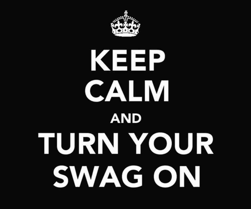 keep-calm-and-turn-your-swag-on